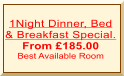 1Night Dinner, Bed & Breakfast Special. From £185.00 Best Available Room